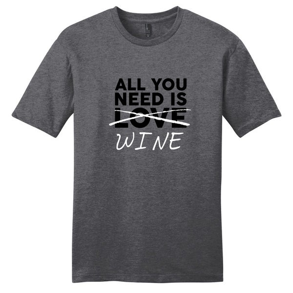 All You Need is Wine Shirt' Funny Unisex Drinking Cotton T-shirt