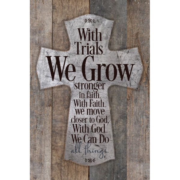 """With Trials We Grow Stronger..."" New Horizons Wood Plaque"