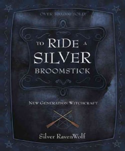 To Ride a Silver Broomstick: New Generation Witchcraft (Paperback)