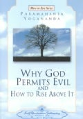 Why God Permits Evil and How to Rise Above It (Paperback)