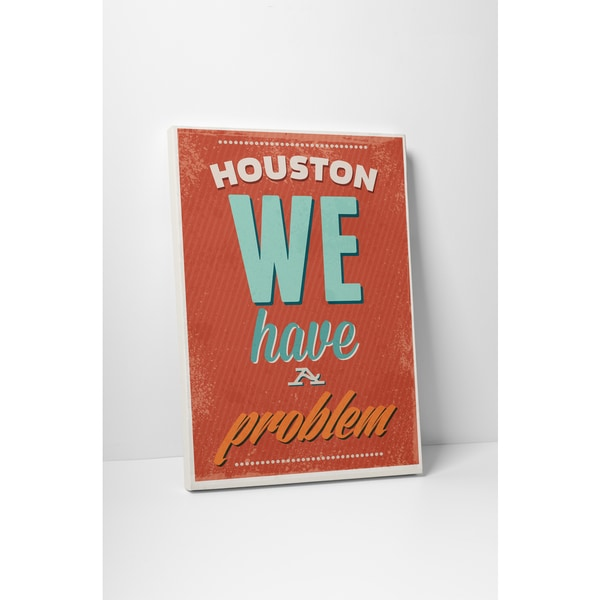 'Houston We Have a Problem' Gallery Wrapped Canvas Wall Art