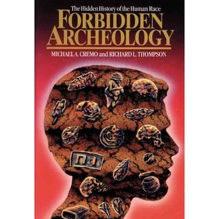 Forbidden Archeology: The Hidden History of the Human Race (Hardcover)