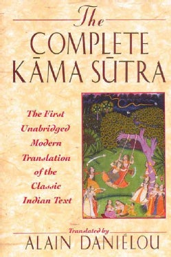 The Complete Kama Sutra: The 1st Modern Translation of the Classic Indian Text (Hardcover)