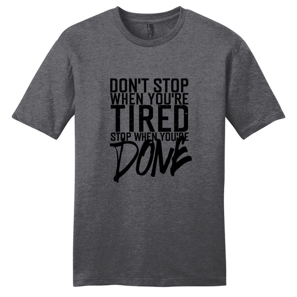 Don't Stop When Your Tired Motivational Unisex T-shirt