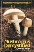 Mushrooms Demystified: A Comprehensive Guide to the Fleshy Fungi (Paperback)