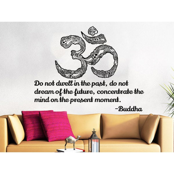 Quote Yoga Buddha Do not dwell in the past do not dream of the future Wall Art Sticker Decal