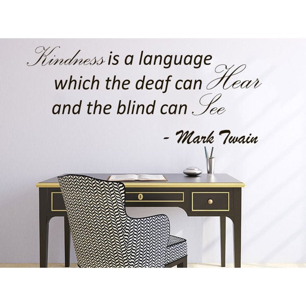 Quote Mark Twain Kindness Is A Language Which The Deaf Can Hear Wall Art Sticker Decal