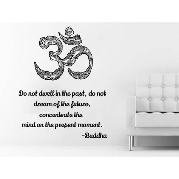 Quote Yoga Do not dwell in the past do not dream of the future Wall Art Sticker Decal