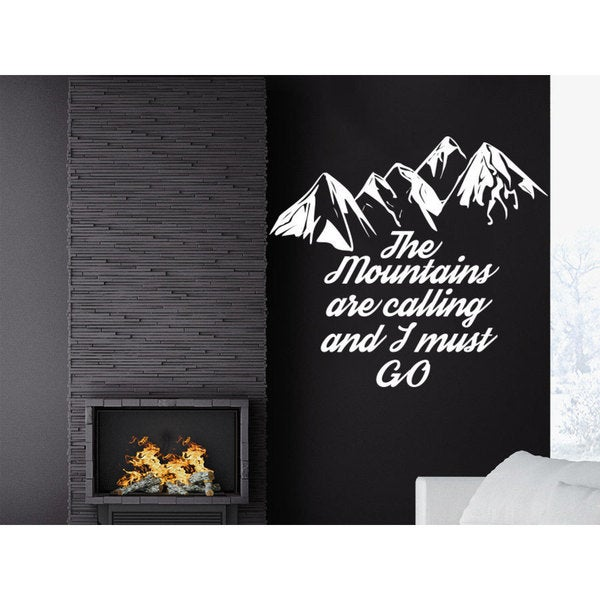 Quote The Mountains Are Calling And I Must Go Wall Art Sticker Decal White 18911396