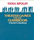 Theater Games for the Classroom: A Teacher's Handbook (Paperback)