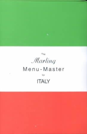 The Marling Menu-Master for Italy: A Comprehensive Manual for Translating the Italian Menu into American-English (Paperback)