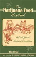 The Marijuana Food Handbook: A Guide for the Sensuous Connoisseur (Paperback)