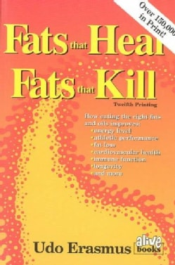 Fats That Heal, Fats That Kill: The Complete Guide to Fats, Oils, Cholesterol and Human Health (Paperback)