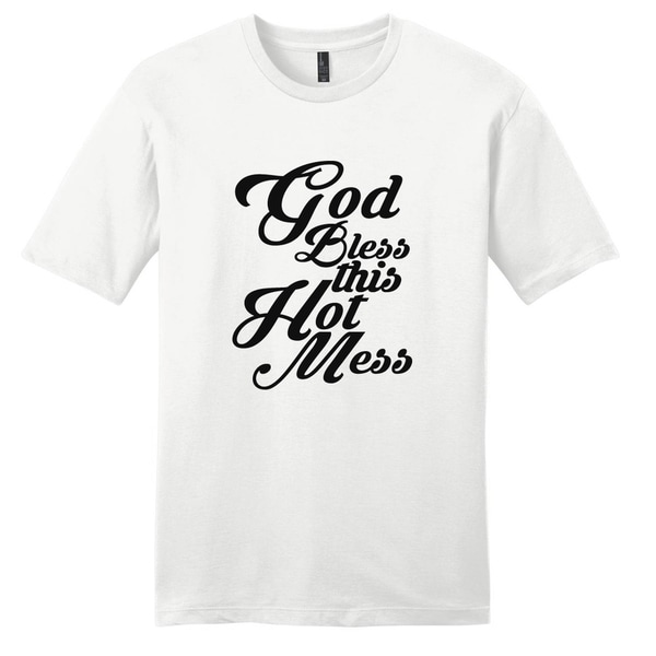 God Bless this Hot Mess - Funny Unisex T-shirt