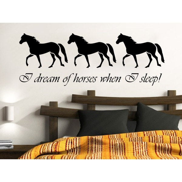 Quotes I dream of horses when I sleep Wall Art Sticker Decal