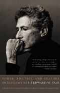 Power, Politics, and Culture: Interviews With Edward W. Said (Paperback)