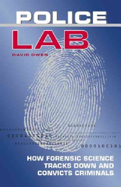 Police Lab: How Forensic Science Tracks Down and Convicts Criminals (Paperback)