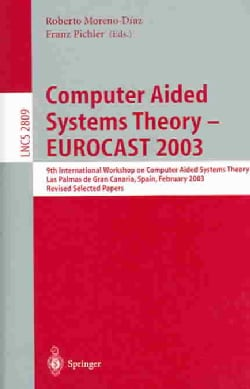 Computer Aided Systems Theory--Eurocast 2003: 9th International Workshop on Computer Aided Systems Theory, Las Pa... (Paperback)