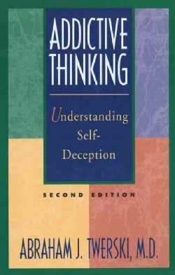 Addictive Thinking: Understanding Self-Deception (Paperback)