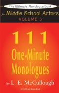 111 One-Minute Monologues for Middle School Actors (Paperback)