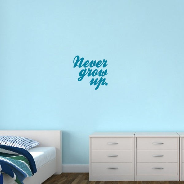 Never Grow Up Vinyl Wall Decal