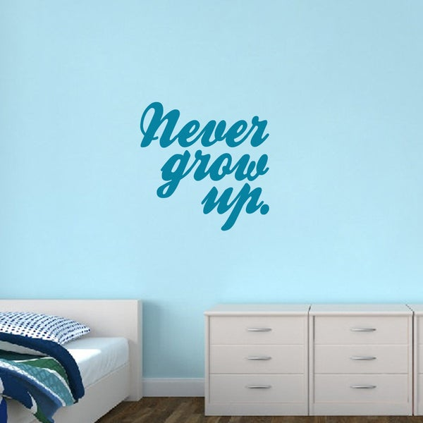 Never Grow Up Vinyl Wall Decals 19167590