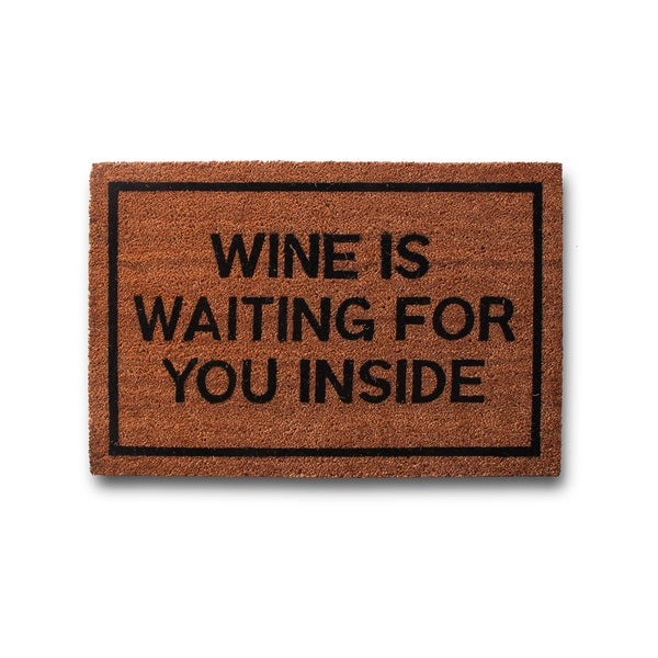 Wine Is Waiting For You Inside