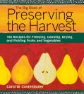 The Big Book of Preserving the Harvest: 150 Recipes for Freezing, Canning, Drying and Pickling Fruits and Vegetables (Paperback)