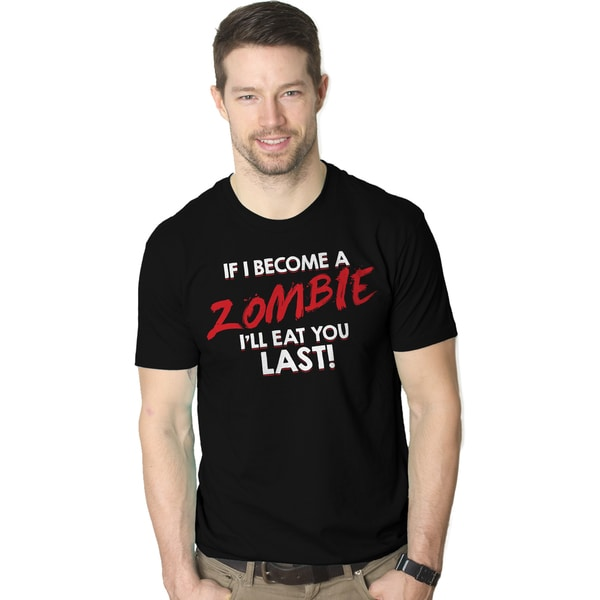 Mens If I Become a Zombie I'll Eat You Last Funny Zombie Fan Cotton T-shirt