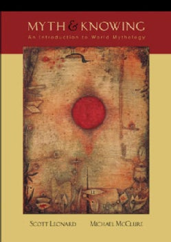 Myth And Knowing: An Introduction to World Mythology (Paperback)