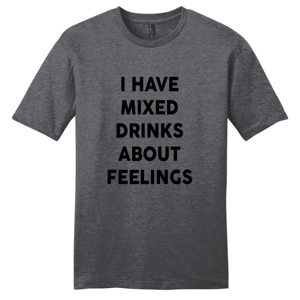 Sweetums 'I Have Mixed Drinks About Feelings' Funny Unisex T-Shirt