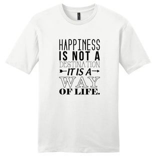 'Happiness is not a Destination' Motivational Unisex T-Shirt