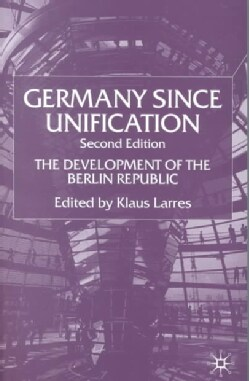 Germany Since Unification: The Development of the Berlin Republic (Paperback)