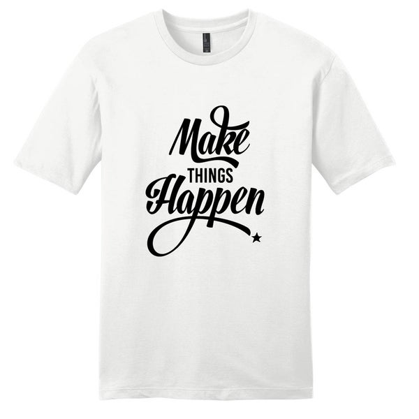 Make things Happen - Motivational Unisex T-Shirt
