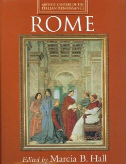 Rome: Artistic Centers of the Italian Renaissance (Hardcover)