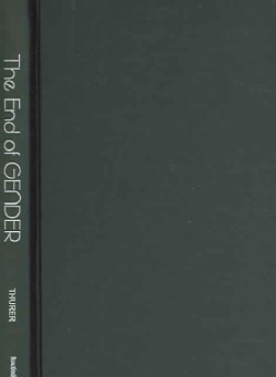 The End Of Gender: A Psychological Autopsy (Hardcover)