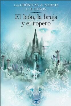El leon, la bruja y el ropera / The Lion, the Witch, And the Wardrobe (Paperback)
