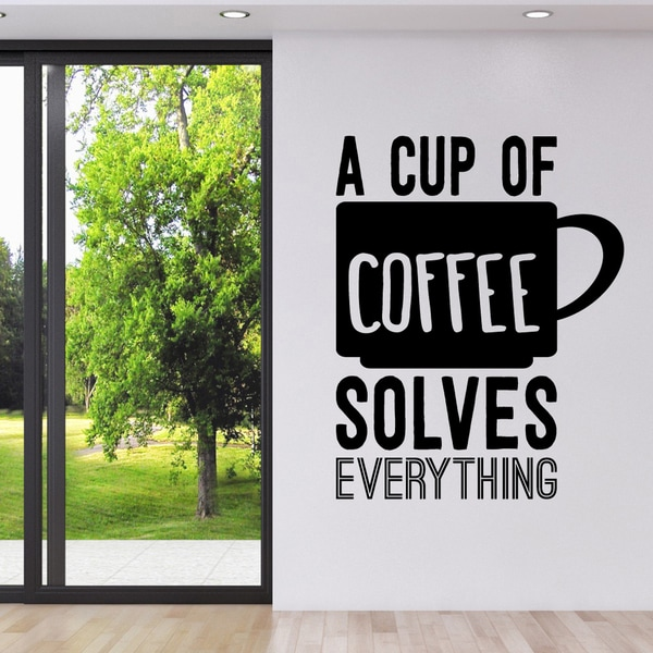 A Cup of Coffee Solves Everything' 38 x 48-inch Wall Decal