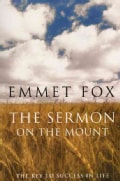 The Sermon on the Mount: The Key to Success in Life and the Lord's Prayer : An Interpretation (Paperback)