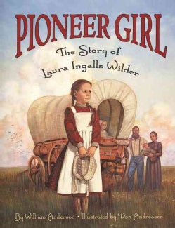 Pioneer Girl: The Story of Laura Ingalls Wilder (Paperback)