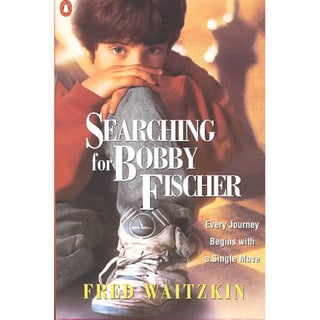 Searching for Bobby Fischer: The Father of a Prodigy Observes the World of Chess (Paperback)