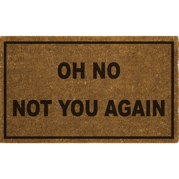 Fiesta Vinyl Backed 'Oh No Not You Again' Coir Mat