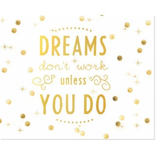 Gold 'Dreams Don't Work Unless You Do' Art Print