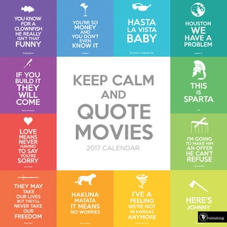 2017 Keep Calm and Quote Movies Wall Calendar