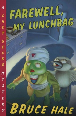 Farewell, My Lunchbag: From the Tattered Casebook of Chet Gecko, Private Eye (Paperback)