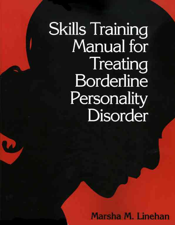 Skills Training Manual for Treating Borderline Personality Disorder (Paperback)