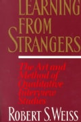 Learning from Strangers: The Art and Method of Qualitative Interview Studies (Paperback)