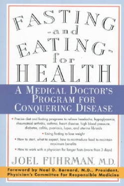 Fasting-And Eating-For Health: A Medical Doctor's Program for Conquering Disease (Paperback)