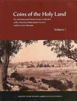 Coins of the Holy Land: The Abraham and Marian Sofaer Collection at the American Numismatic Society and the Israe... (Hardcover)