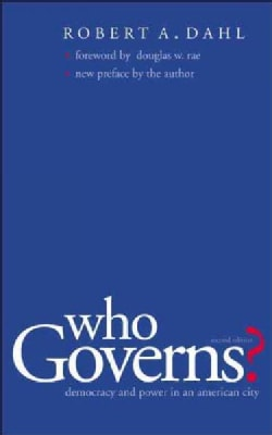 Who Governs?: Democracy And Power In An American City (Paperback)